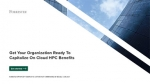 Get Your Organization Ready To Capitalize On Cloud HPC Benefits